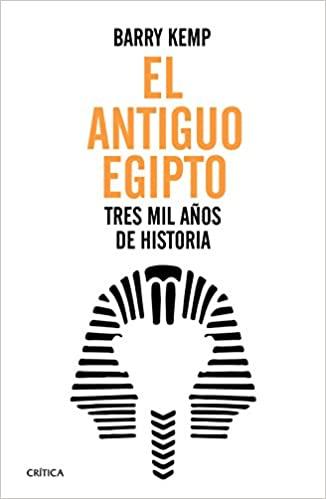 El Antiguo Egipto: Tres mil años de historia
